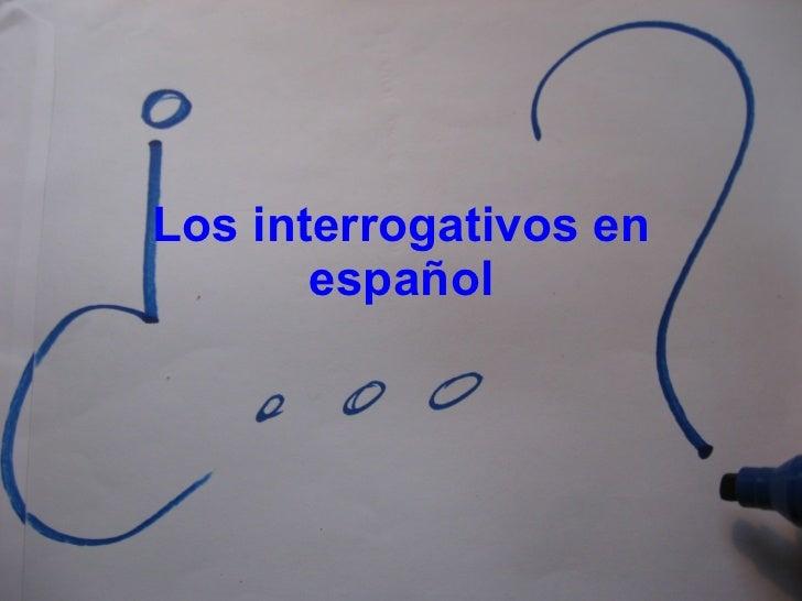 Los interrogativos en español
