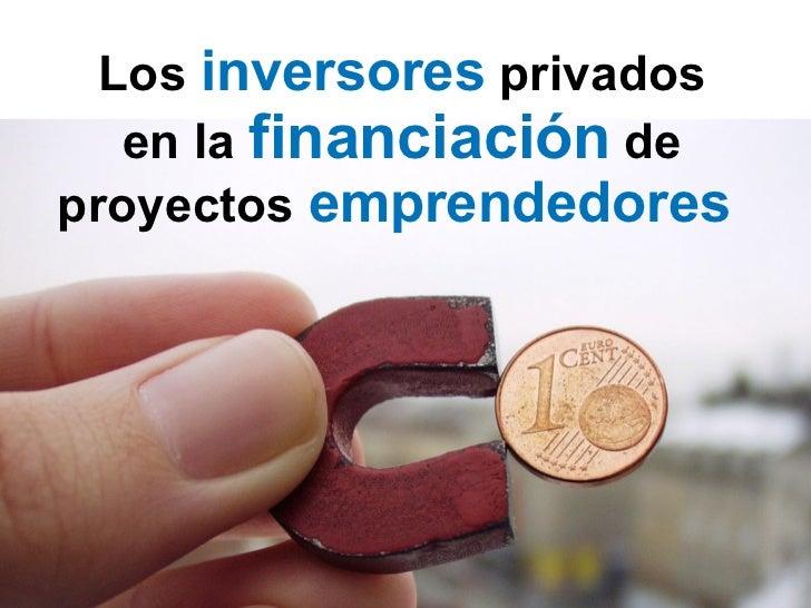 Los   inversores   privados en la  financiación   de proyectos   emprendedores