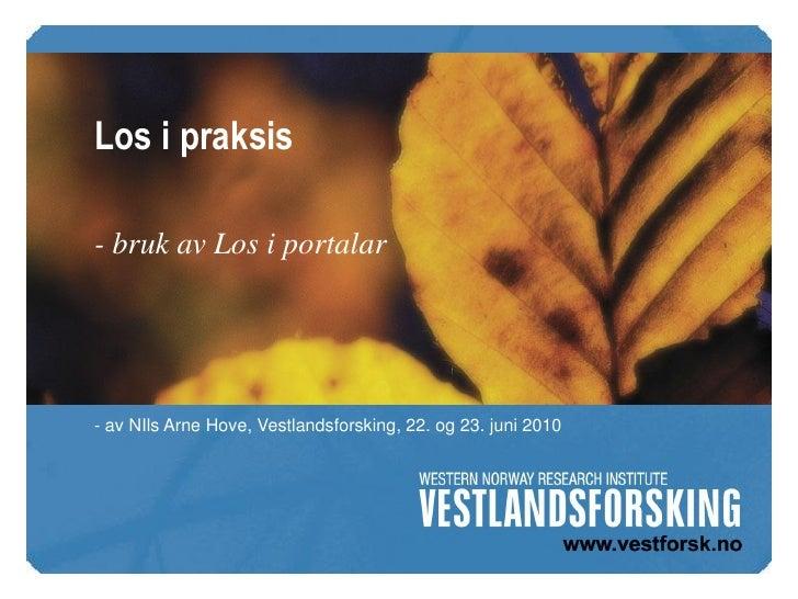 Los i praksis  - bruk av Los i portalar     - av NIls Arne Hove, Vestlandsforsking, 22. og 23. juni 2010