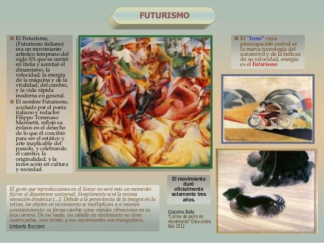 FUTURISMO El Futurismo,(Futurismo italiano)era un movimientoartístico temprano delsiglo XX que se centróen Italia y acent...