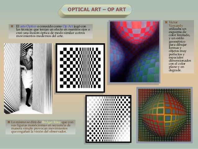 OPTICAL ART – OP ART El arte Óptico o conocido como Op Art jugó conlas técnicas que tenían un efecto en nuestros ojos ocr...
