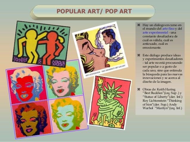 POPULAR ART/ POP ART Hay un diálogo en curso enel mundo del arte fino y delarte experimental - unaconstante desafiadora d...
