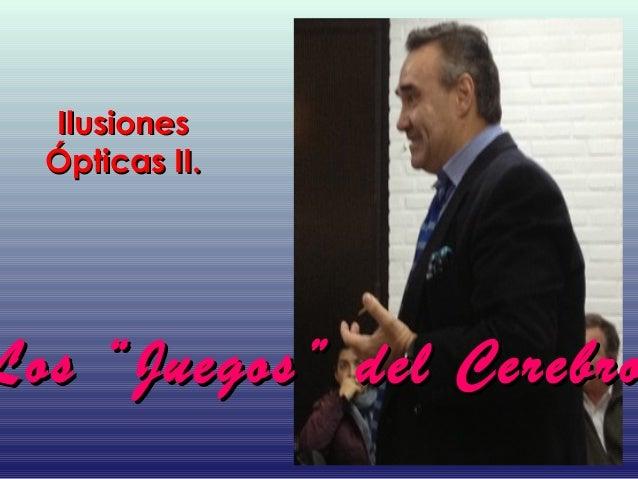 """Ilusiones  Ópticas II.Los """"Juegos"""" del Cerebro"""