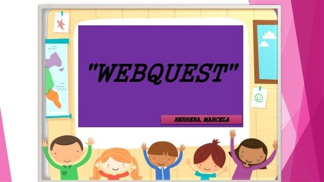 """""""WEBQUEST"""" HERRERA, MARCELA"""