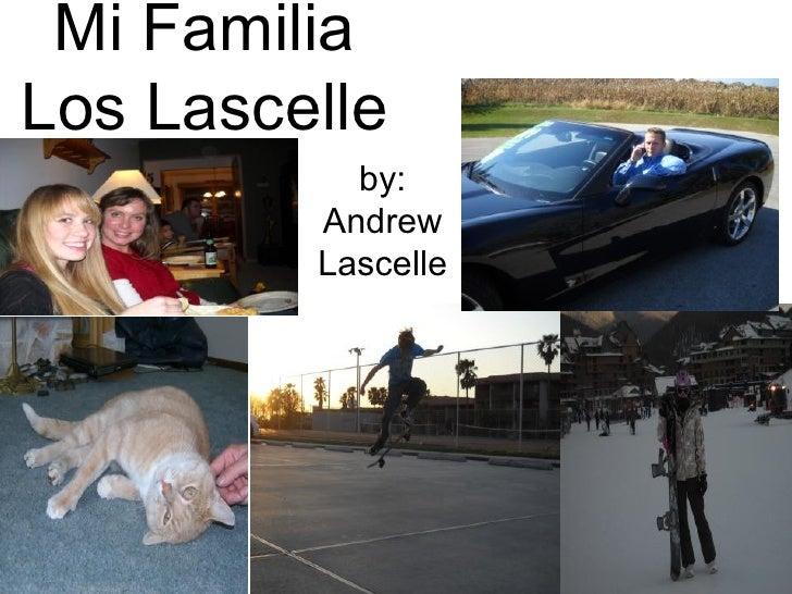 Mi Familia Los Lascelle by: Andrew Lascelle