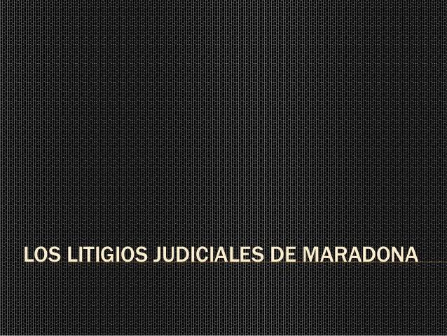 LOS LITIGIOS JUDICIALES DE MARADONA