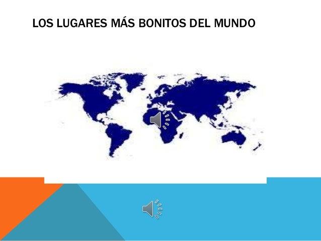 LOS LUGARES MÁS BONITOS DEL MUNDO