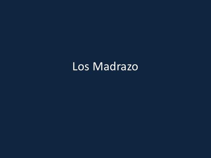 Los Madrazo<br />