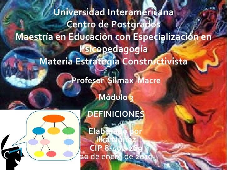 Universidad Interamericana Centro de Postgrados Maestría en Educación con Especialización en Psicopedagogía Materia Estrat...