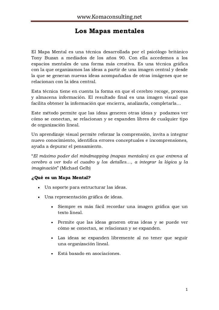 www.Komaconsulting.net                    Los Mapas mentalesEl Mapa Mental es una técnica desarrollada por el psicólogo br...