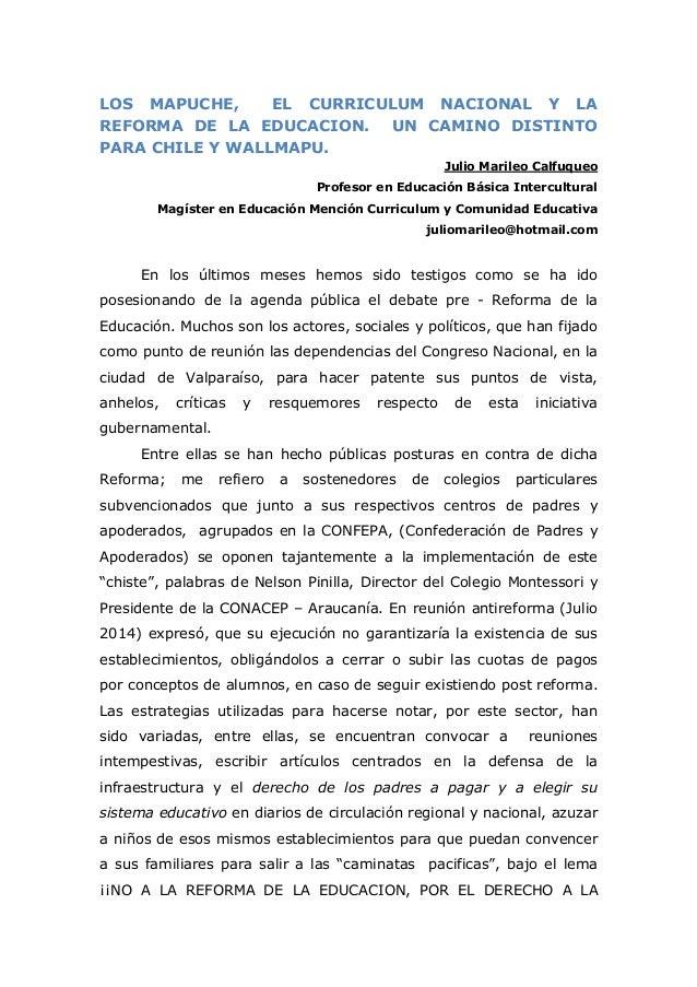 LOS MAPUCHE, EL CURRICULUM NACIONAL Y LA REFORMA DE LA EDUCACION. UN CAMINO DISTINTO PARA CHILE Y WALLMAPU. Julio Marileo ...