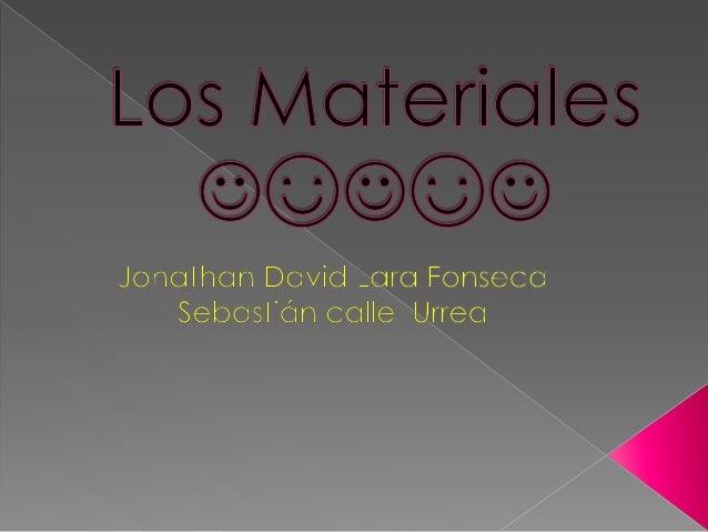 Los materiales: Se conforman de las materias primas, la cual proviene de la naturaleza Los productos tecnológicos: Son a...