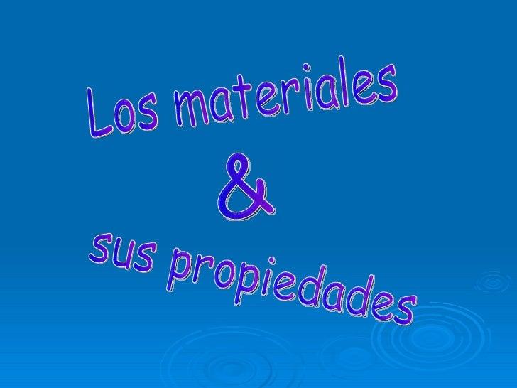 Los materiales & sus propiedades