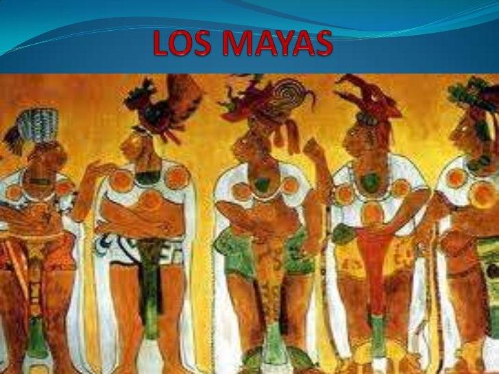 IntroducciónLos mayas fueron un pueblo sedentario que se ubicabageográficamente en el territorio del sur de México,Guatema...