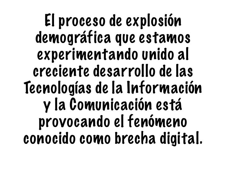 El proceso de explosión  demográfica que estamos   experimentando unido al  creciente desarrollo de lasTecnologías de la I...