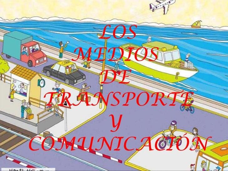 LOS   MEDIOS    DE TRANSPORTE     YCOMUNICACIÓN