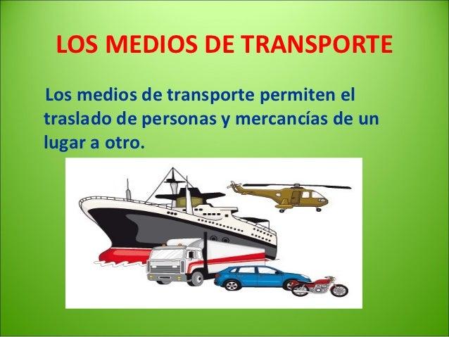 TIPOS DE MEDIOS DE TRANSPORTE    1.- Transporte terrestre.    2.-Transporte aéreo.    3.- Transporte acuático.