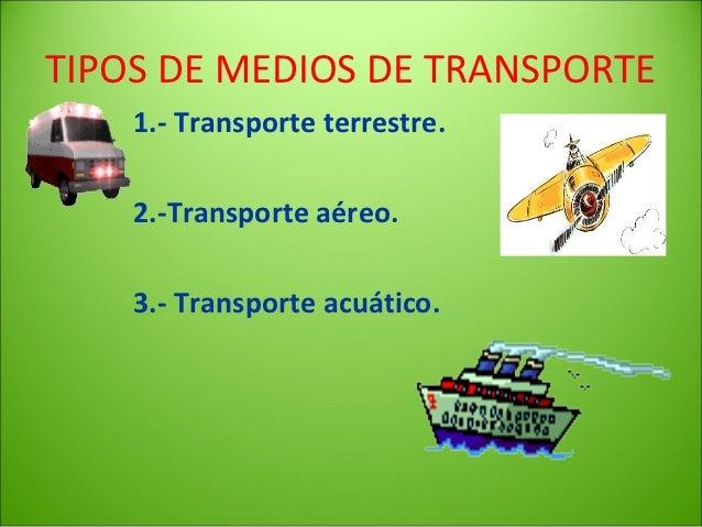 TRANSPORTE TERRESTRE         DEFINICIÓN  Se desplazan por tierra: (pistas, carreteras o raíles).   •   DEFINICIÓN• HISTORI...