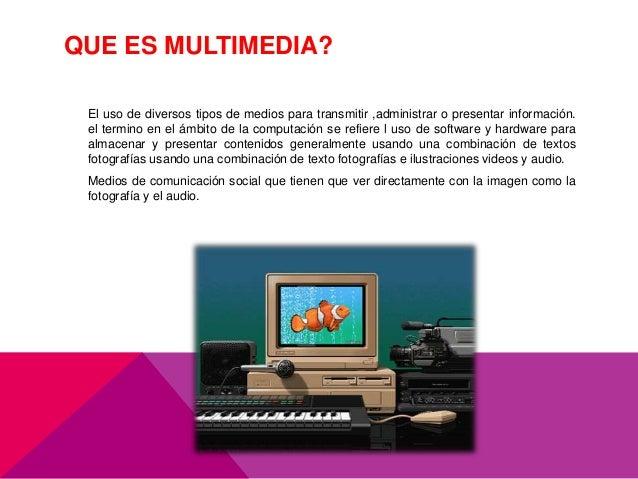 LOS MEDIOS MULTIMEDIALES Slide 3