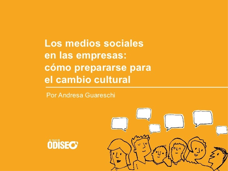 Los medios sociales  en las empresas:  cómo prepararse para  el cambio cultural Por Andresa Guareschi