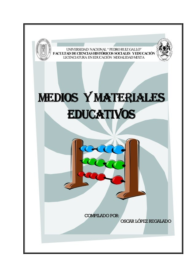 MEDIOS YMEDIOS YMEDIOS YMEDIOS Y MATERIALESMATERIALESMATERIALESMATERIALES EDUCATIVOSEDUCATIVOSEDUCATIVOSEDUCATIVOS COMPILA...