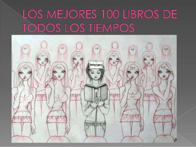  1) Guerra y paz, León Tolstoi  2) 1984, George Orwells  3) Ulises, Joyce  4) Lolita, Vladimir Nabokov  5) El sonido y la...