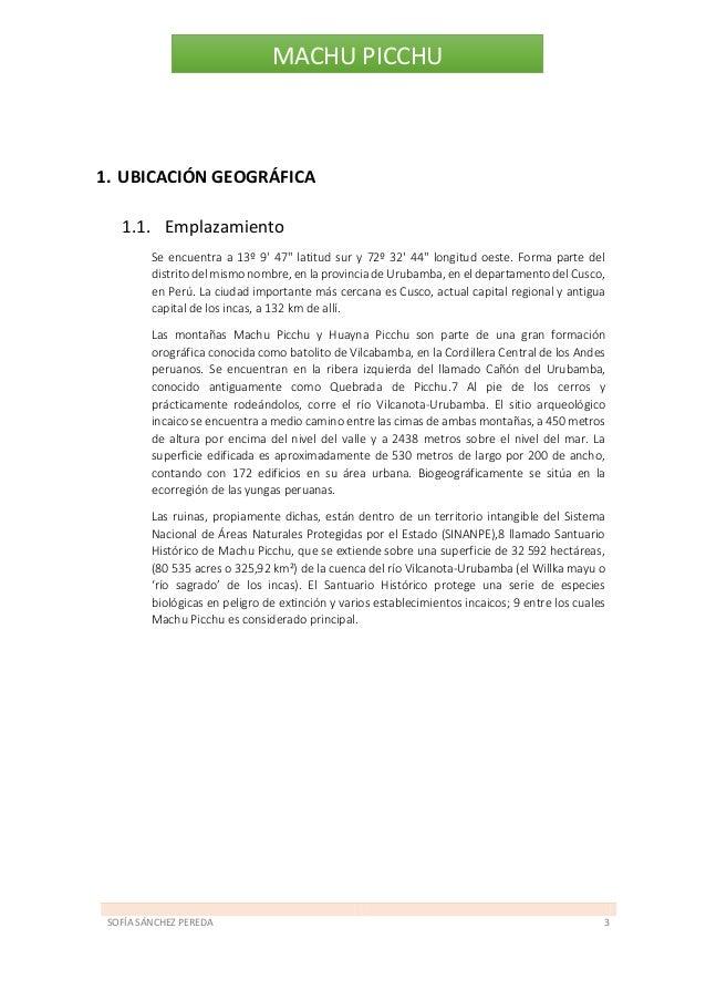 SOFÍA SÁNCHEZ PEREDA 4 MACHU PICCHU 1.2. Formas de Acceso La zona arqueológica en sí solo es accesible, bien desde los cam...