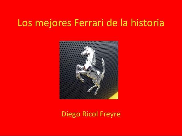 Los mejores Ferrari de la historia  Diego Ricol Freyre