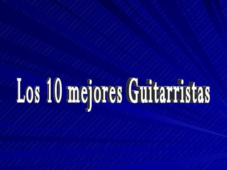 Los 10 mejores Guitarristas