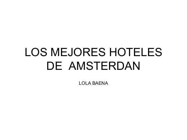 LOS MEJORES HOTELES DE AMSTERDAN LOLA BAENA