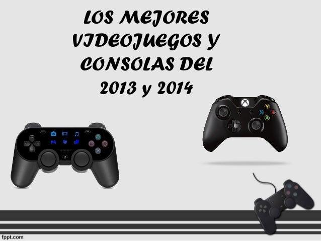 LOS MEJORES VIDEOJUEGOS Y CONSOLAS DEL 2013 y 2014