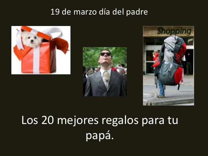 19 de marzo día del padreLos 20 mejores regalos para tu            papá.
