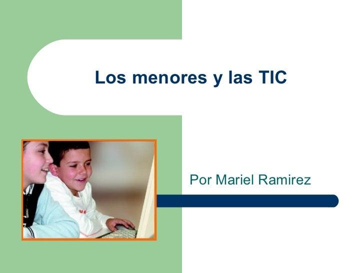 Los menores y las TIC Por Mariel Ramirez