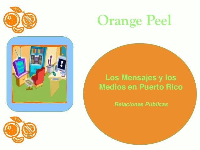 Los Mensajes y los Medios en Puerto Rico Relaciones Públicas Orange Peel