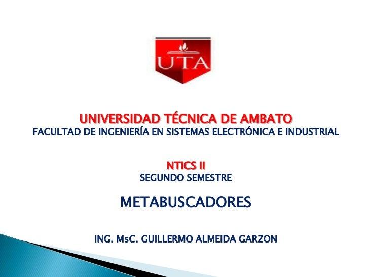 UNIVERSIDAD TÉCNICA DE AMBATOFACULTAD DE INGENIERÍA EN SISTEMAS ELECTRÓNICA E INDUSTRIAL                         NTICS II ...