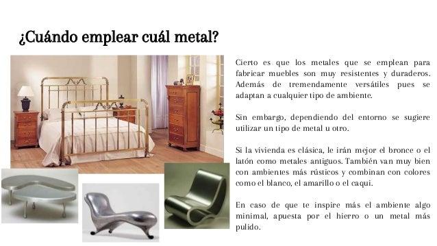 Los metales que se usan para el mobiliario for Que es mobiliario