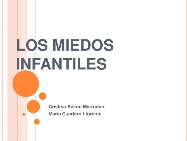 LOS MIEDOSINFANTILES   Cristina Bellón Marrodán   María Cuartero Llorente