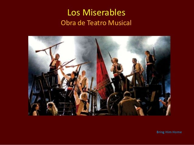 Los Miserables Obra de Teatro Musical Bring Him Home