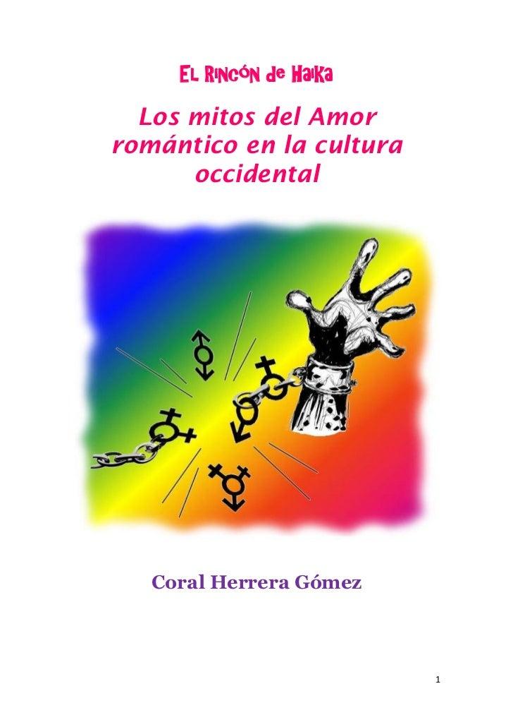 El Rincón de Haika  Los mitos del Amorromántico en la cultura      occidental   Coral Herrera Gómez                       ...