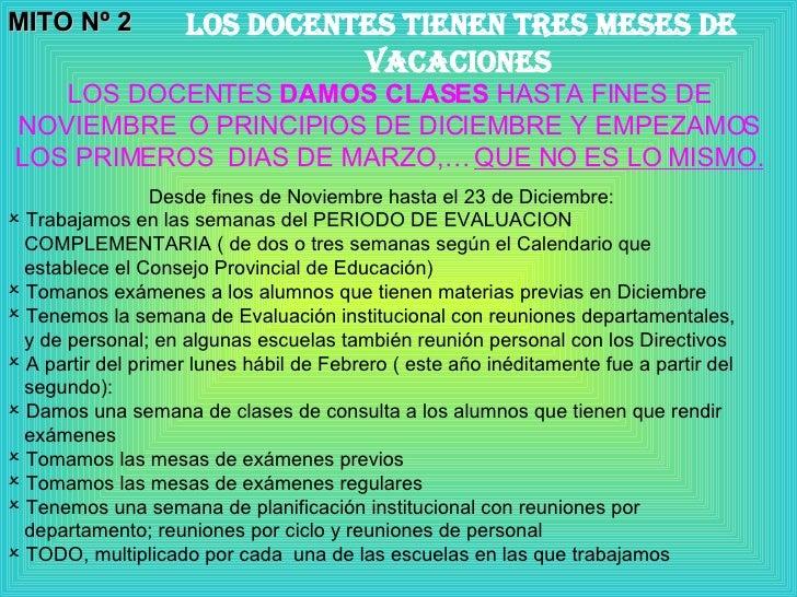 MITO Nº 2 LOS DOCENTES tienen tres meses de vacaciones   LOS DOCENTES  DAMOS CLASES  HASTA FINES DE NOVIEMBRE  O PRINCIPIO...