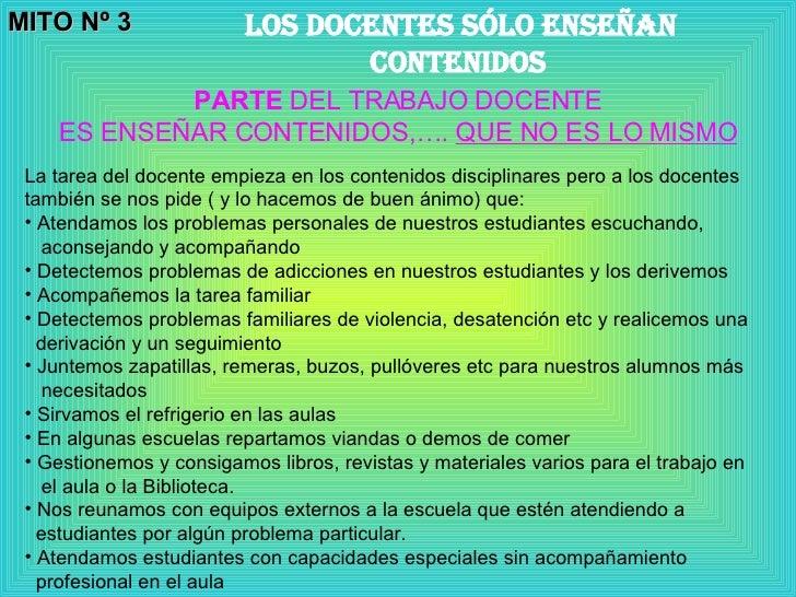 MITO Nº 3 LOS DOCENTES sólo enseñan contenidos   PARTE  DEL TRABAJO DOCENTE ES ENSEÑAR CONTENIDOS,….  QUE NO ES LO MISMO <...