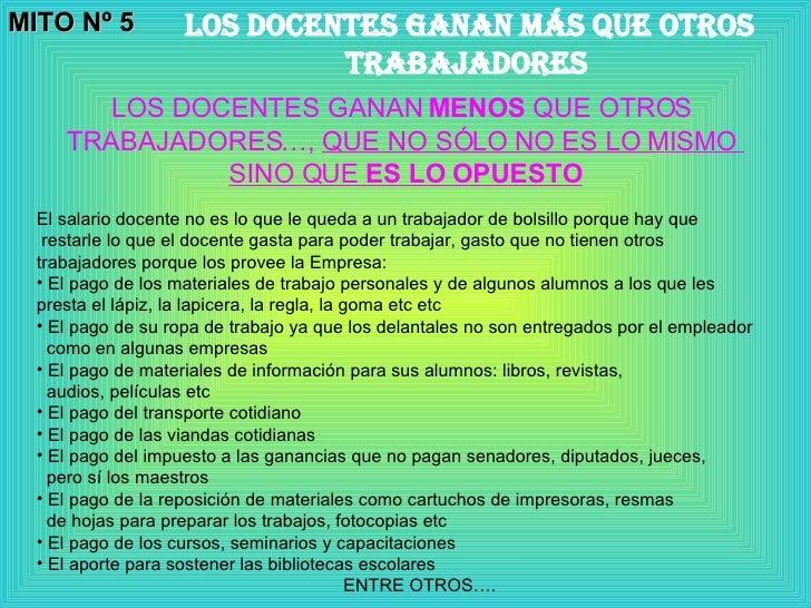 MITO Nº 5 LOS DOCENTES GANAN MÁS QUE OTROS TRABAJADORES   LOS DOCENTES GANAN  MENOS  QUE OTROS  TRABAJADORES…,  QUE NO SÓL...