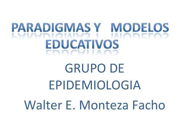 GRUPO DE    EPIDEMIOLOGIAWalter E. Monteza Facho