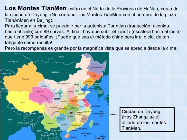 Ciudad de Dayong  (Hoy ZhangJiaJie)  al lado de los montes TianMen. Los Montes TianMen  están en el Norte de la Provincia ...