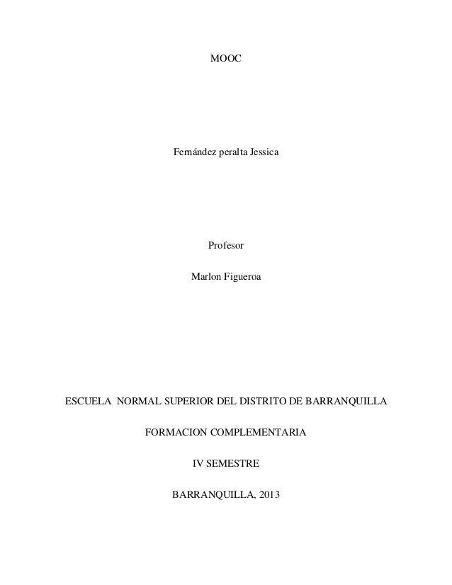 MOOC Fernández peralta Jessica Profesor Marlon Figueroa ESCUELA NORMAL SUPERIOR DEL DISTRITO DE BARRANQUILLA FORMACION COM...