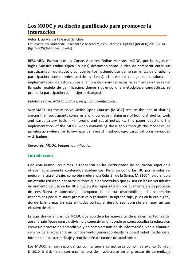 Los MOOC y su diseño gamificado para promover la interacción Autor: Livia Margarita García Sánchez Estudiante del Máster d...