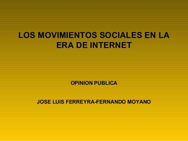 LOS MOVIMIENTOS SOCIALES EN LA ERA DE INTERNET  OPINION PUBLICA  JOSE LUIS FERREYRA-FERNANDO MOYANO