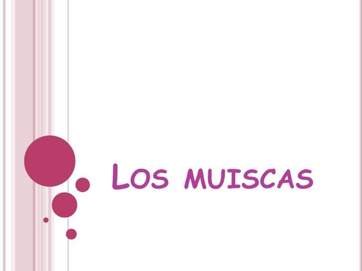 Los muiscas <br />