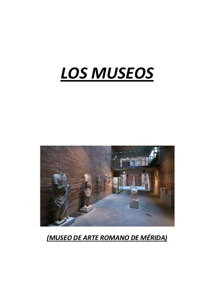 LOS MUSEOS(MUSEO DE ARTE ROMANO DE MÉRIDA)