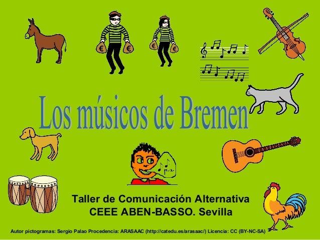 Taller de Comunicación Alternativa CEEE ABEN-BASSO. Sevilla Autor pictogramas: Sergio Palao Procedencia: ARASAAC (http://c...